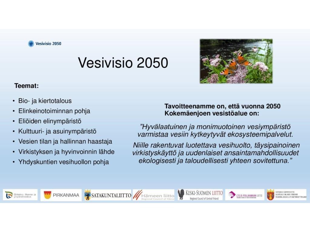 Tiedossa esitellään Kokemäenjoen vesistöalueen vesivisio 2050 ja sen teemat.